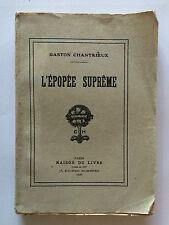 L'EPOPEE SUPREME 1920 GASTON CHANTRIEUX DEDICACE GUERRE 14 18 POESIE