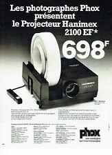 Publicité Advertising 057  1978  les photographes Phox projecteur Hanimex 2100 E