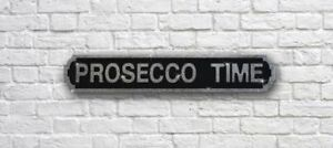 Prosecco Time Black Silver Road Street Sign WallArt Mothers Christmas Gift B'day