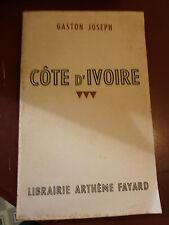Gaston Joseph Côte d'Ivoire Afrique Noire Histoire habitants Colonie mines