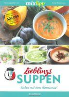 TM5 & TM31 Lieblings-Suppen, Kochen mit dem Thermomix Kochbuch/Handbuch/Rezepte