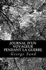 Journal d'un Voyageur Pendant la Guerre by George Sand (2012, Paperback)