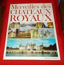 """""""Merveilles Des Chateaux Royaux""""  Pierre Gaxotte *1976* 1st"""