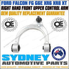 OEM QUALITY RIGHT Hand Front Upper Control Arm FORD Falcon FG G6E XR6 XR8 XT RH
