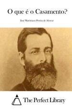 O Que é o Casamento? by José Martiniano Pereira de Alencar (2015, Paperback)