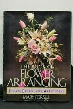 The Book on Flower Arranging, Fresh, Dried, and Artificial