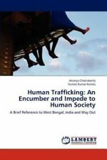 Human Trafficking: An Encumber And Impede To Human Society: A Brief Reference...