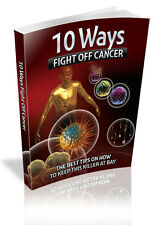 10 Ways Fight Off Cancer PDF eBook With Resale rights
