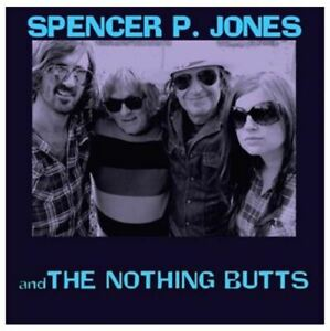 Spencer P. Jones and The Nothing Butts (CD)