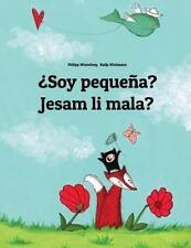 ¿Soy Pequeña? Jesam Li Mala? : Libro Infantil Ilustrado Español-Bosnio...