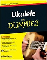 Ukulele For Dummies by Wood, Alistair