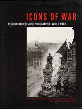 Icons of War. Yevgeny KHALDEI. Soviet Photographer. Tel Aviv, 1999.