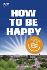 How to be Happy: Lessons from Making Slough Happy, Liz Hoggard, Very Good condit
