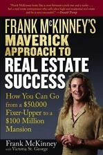 Frank McKinney's Maverick Approach to Real Estate Success: How You can Go From a