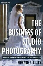 Business of Studio Photography: How to Start and Run a Successful Photography S