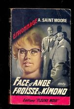 A. SAINT MOORE Face d'Ange froisse le Kimono, Fleuve Noir Espionnage 533 1966