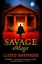Savage Magic (Charles Horton 3),Lloyd Shepherd- 9781471136085