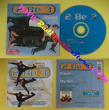 CD Singolo 2 Be 3 Donne/My Girl  07243 870163 2 FRANCE CARDSLEEVE no lp mc(S31)