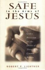 Safe in the Arms of Jesus: God's Provision for the Death of Those Who Cannot Bel