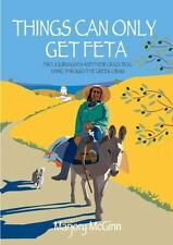 Things Can Only Get Feta: Two Journalists and Their Crazy Dog Living Through the