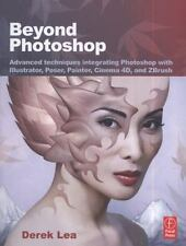 Beyond Photoshop: Advanced techniques integrating Photoshop with Illustrator, Po