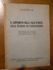 IL CONTRIBUTO DELLA VALLE D' AOSTA ALLA GUERRA DI LIBERAZIONE 1946 Resistenza