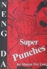 NENG DA: SUPER PUNCHES BY MASTER HEI LONG  BLACK BELT KUNG FU MARTIAL ART KARATE