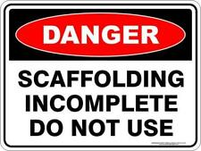 DANGER SCAFFOLDING INCOMPLETE DO NOT USE.  14 SIGNS
