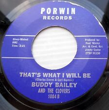 BUDDY BAILEY & CLOVERS doowop 45 THAT'S WHAT I WILL BE IT'S ALL IN THE GAME C112