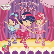A Berry Bitty Ballet (Strawberry Shortcake)-ExLibrary