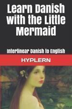 Learn Danish with The Little Mermaid: Interlinear Danish to English