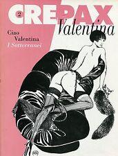 Guido Crepax = CIAO VALENTINA - I SOTTERRANEI