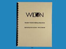 Wilton Model VS203 Milling Machine Mill Operator & Parts List  Manual  *336