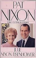 Pat Nixon: The Untold Story