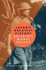 Japan's Greatest Victory - Britain's Worst Defeat by Masanobu Tsuji (1997,...
