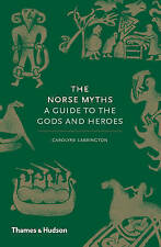 The Norse Myths: A Guide to the Gods and Heroes by Carolyne Larrington | Hardcov