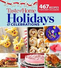 Taste of Home Holidays and Celebrations: 467 Recipes for Every Occasion - NEW!