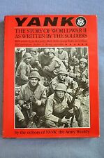 YANK, The Story of WWII As Written By The Soldiers, by The Editors of YANK