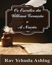 Os Escritos da Última Geração e A Nação (Portuguese Edition) by Yehuda Ashlag