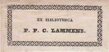 § EX-LIBRIS Pierre-Philippe-Constant LAMMENS (1762-1836) - GAND - BELGIQUE §