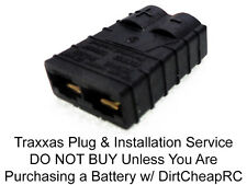 TRAXXAS Plug INSTALLATION SERVICE: Only For Batteries Purchased w/  DirtCheapRC