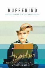 Buffering: Unshared Tales of a Life Fully Loaded by Hart, Hannah , Hardcover