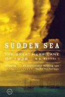 Sudden Sea : The Great Hurricane Of 1938 by R. A. Scotti (2004, Trade Paperback)