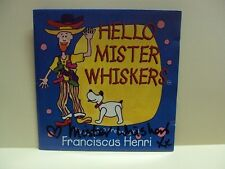 FRANCISCUS HENRI: HELLO MISTER WHISKERS – CD, HAND SIGNED / AUTOGRAPHED