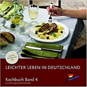 Leichter Leben in Deutschland Kochbuch Band 4 mit vielen vegetarischen Gerichten