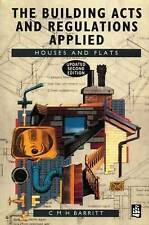 The Building Acts and Regulations Applied: Houses and Flats-ExLibrary