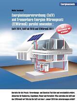 Energieeinsparverordnung (EnEV) und Erneuerbare-Energien-Wärmegesetz (EEWärmeG..