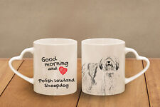 "Polish Lowland Sheepdog - ceramic cup, mug ""Good morning and love, heart"", Usa"