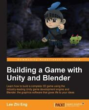 Building a Game with Unity and Blender: By Eng, Lee Zhi