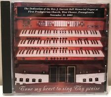 Tune My Heart to Sing Thy Praise Garrett Kell Memorial Organ West Chester PA CD